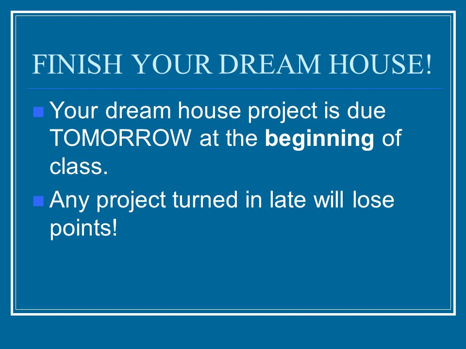 FINISH YOUR DREAM HOUSE!