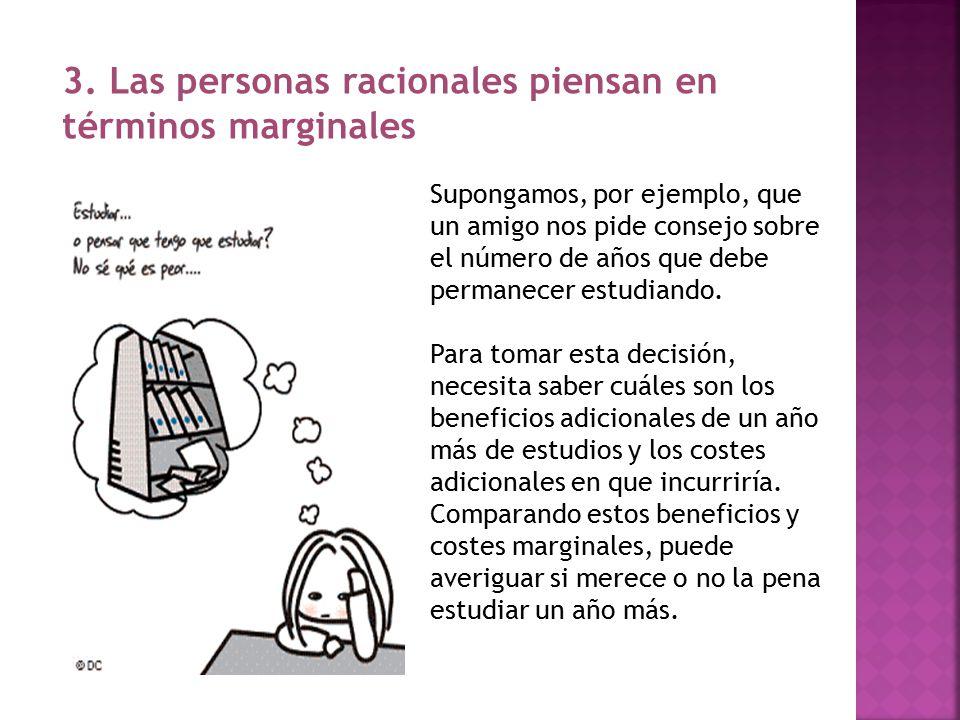 3. Las personas racionales piensan en términos marginales