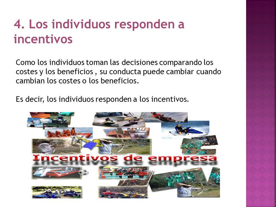 4. Los individuos responden a incentivos