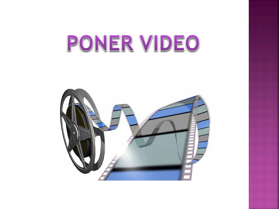 PONER VIDEO