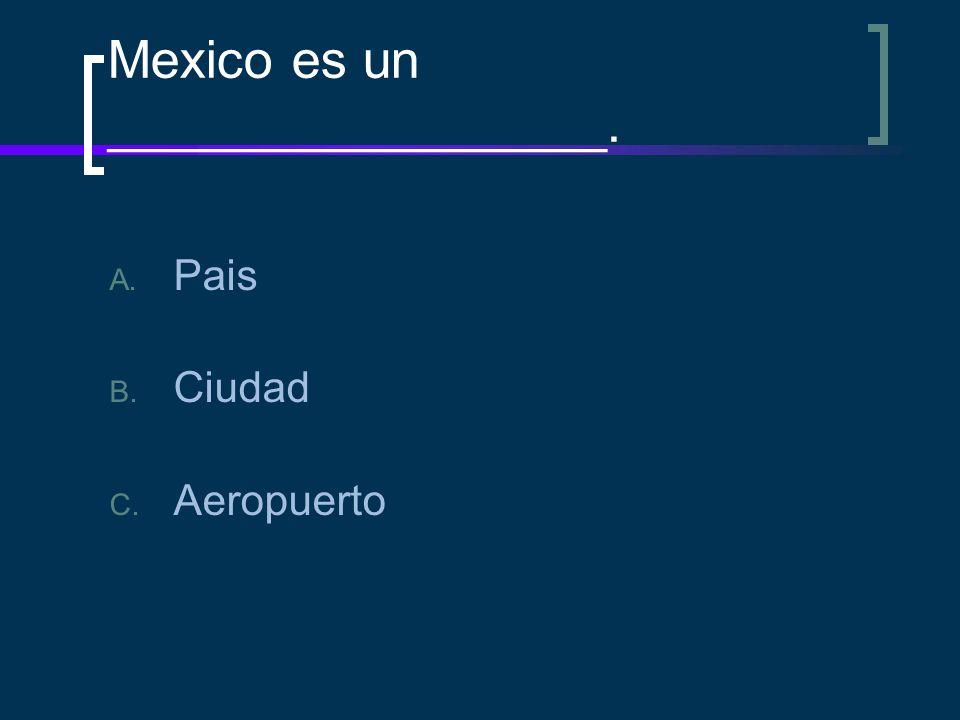 Mexico es un _________________.