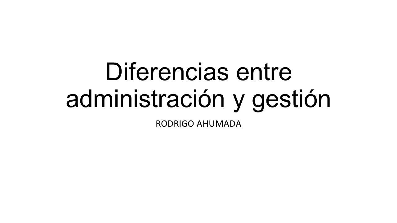 Diferencias entre administración y gestión