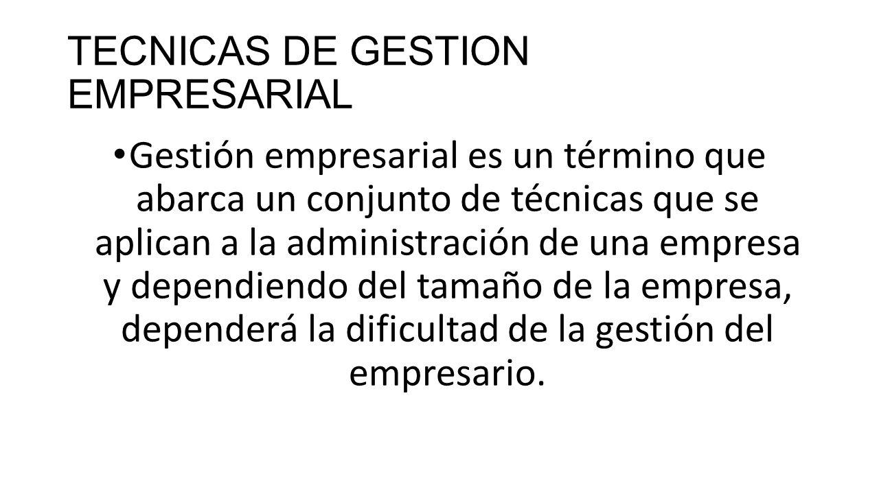 TECNICAS DE GESTION EMPRESARIAL