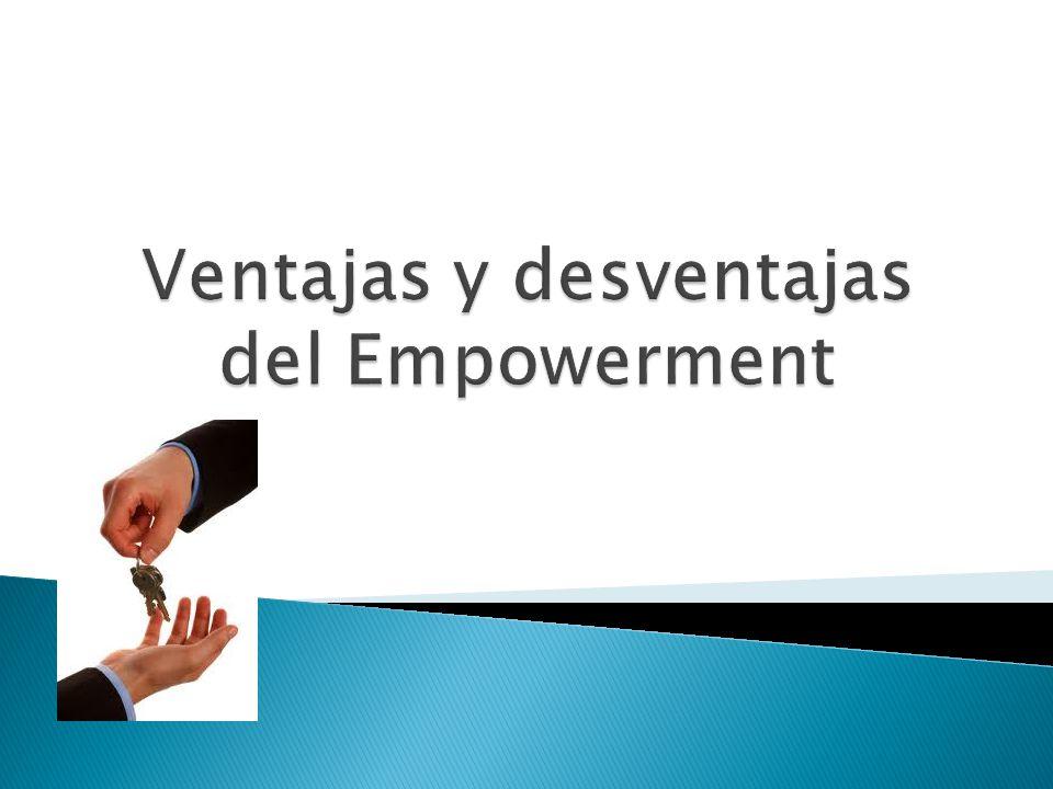 Ventajas y desventajas del Empowerment