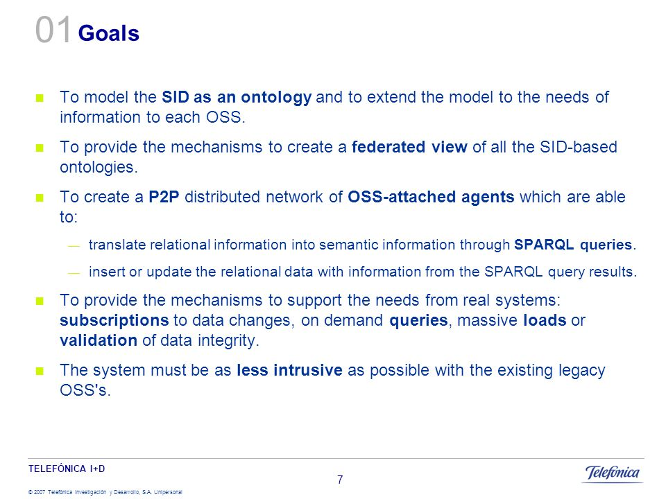 01 Goals. To model the SID as an ontology and to extend the model to the needs of information to each OSS.