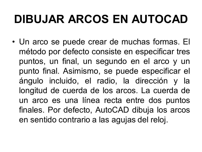 DIBUJAR ARCOS EN AUTOCAD