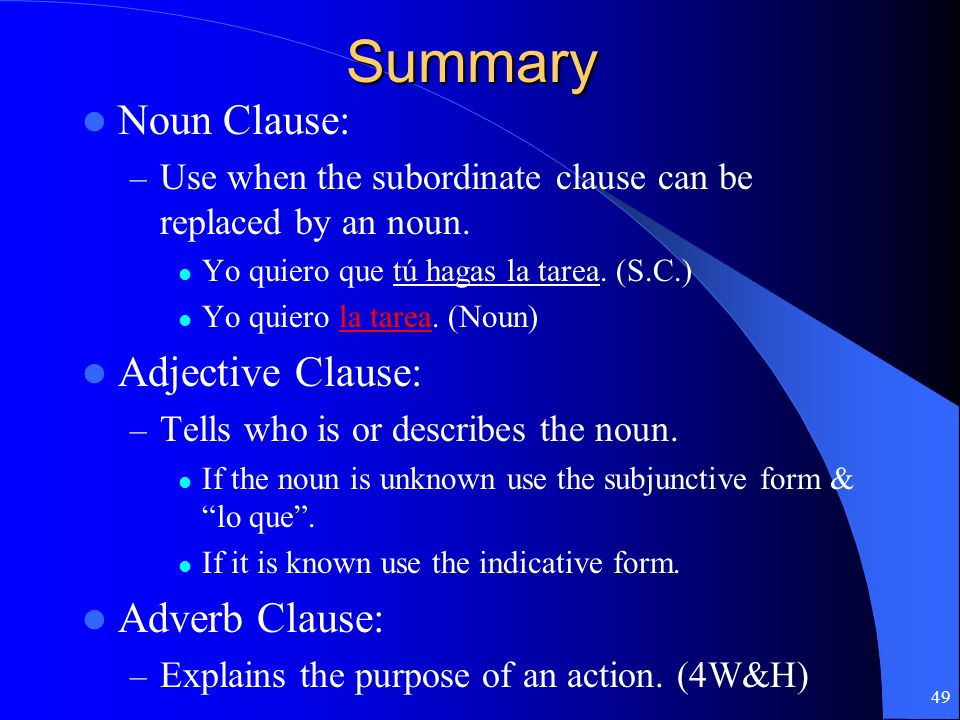 Summary Noun Clause: Adjective Clause: Adverb Clause: