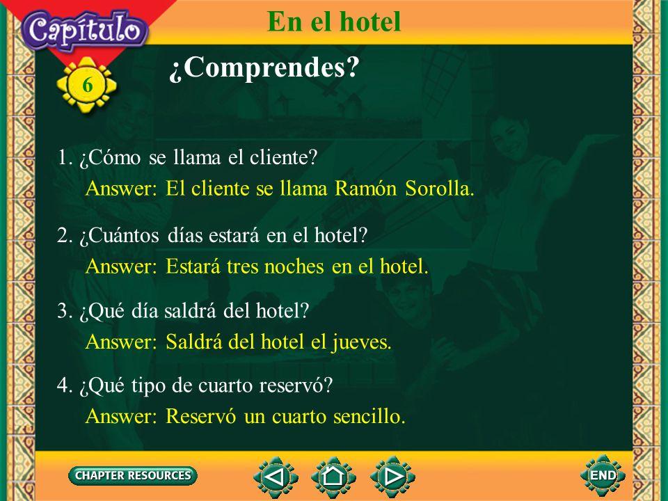 En el hotel ¿Comprendes 1. ¿Cómo se llama el cliente