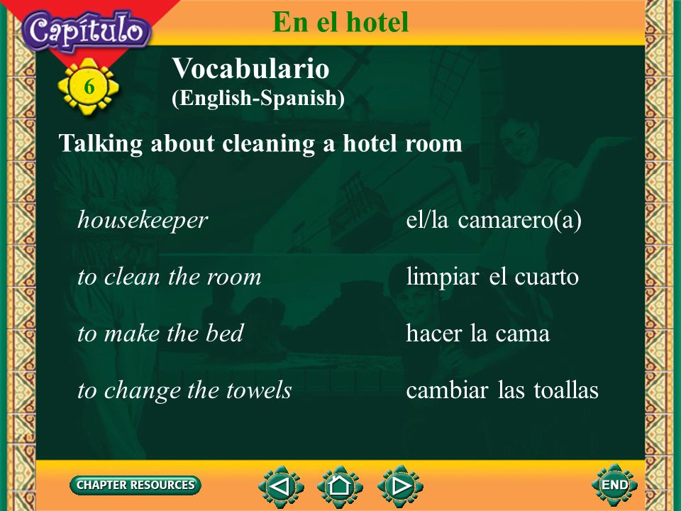 En el hotel Vocabulario Talking about cleaning a hotel room
