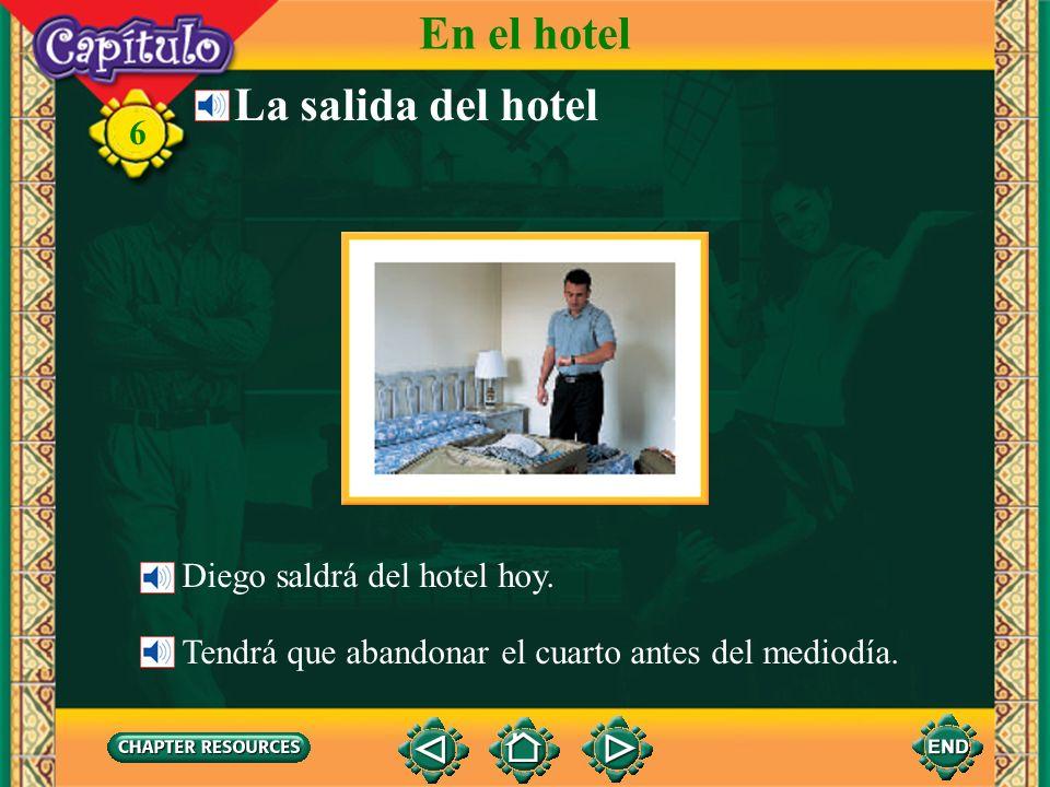 En el hotel La salida del hotel Diego saldrá del hotel hoy.