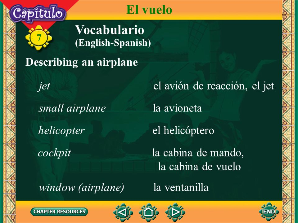 El vuelo Vocabulario Describing an airplane jet