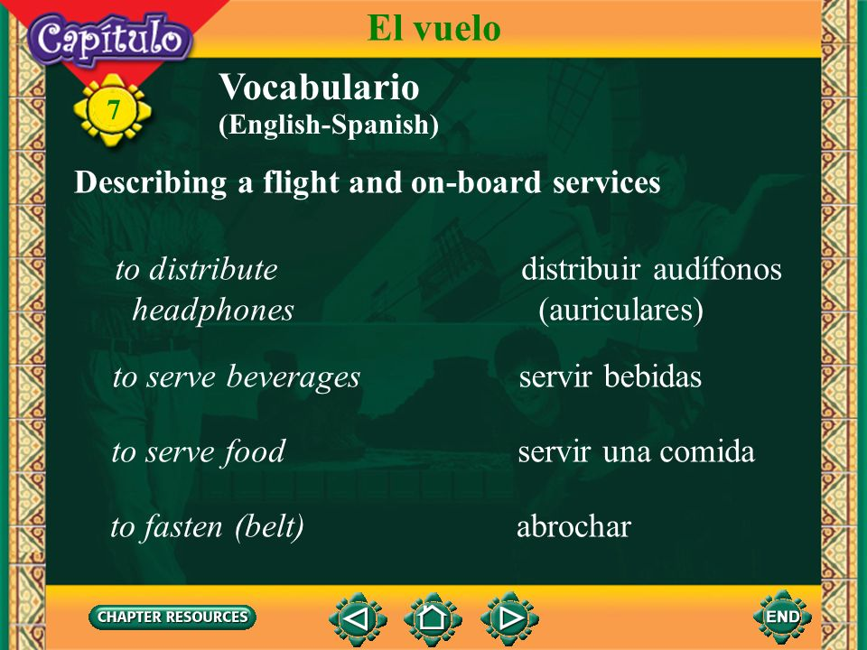 El vuelo Vocabulario Describing a flight and on-board services
