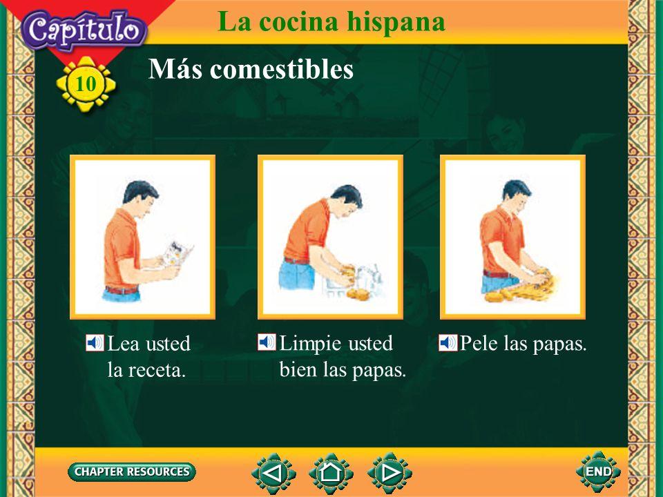 La cocina hispana Más comestibles Lea usted la receta. Limpie usted