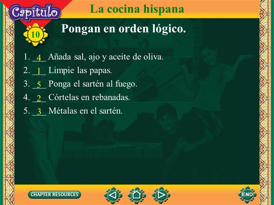 La cocina hispana Pongan en orden lógico.