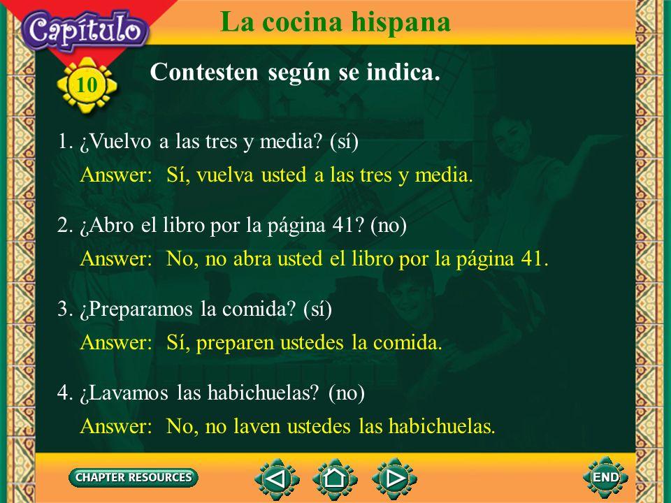 La cocina hispana Contesten según se indica.