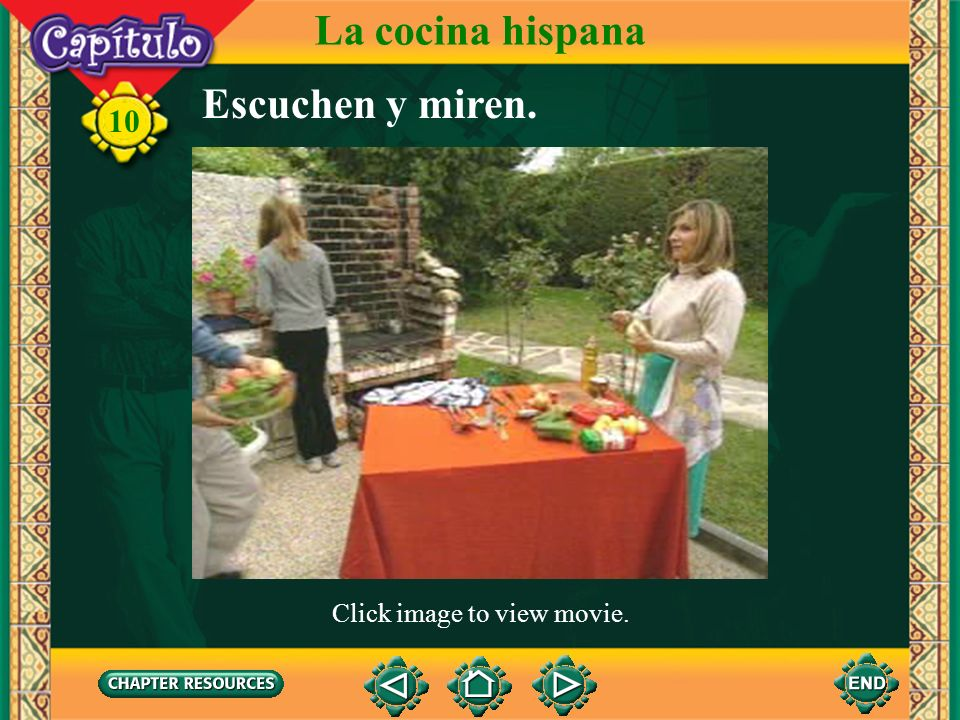 La cocina hispana Escuchen y miren. Click image to view movie.