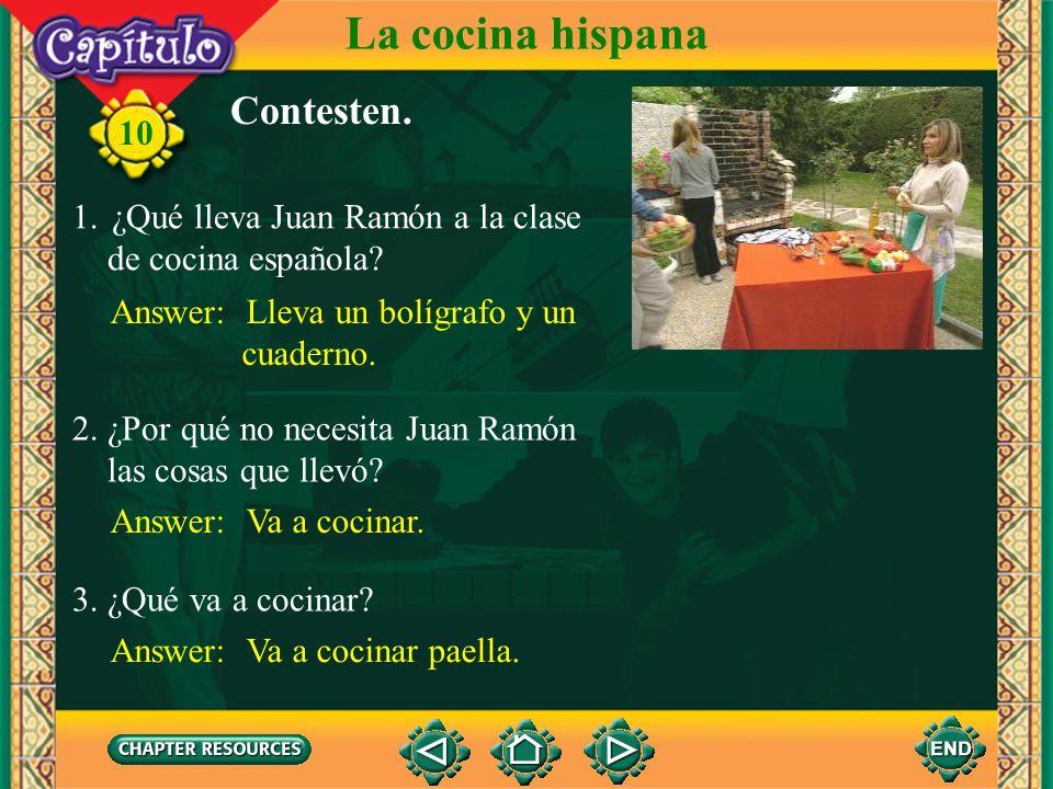 La cocina hispana Contesten. ¿Qué lleva Juan Ramón a la clase
