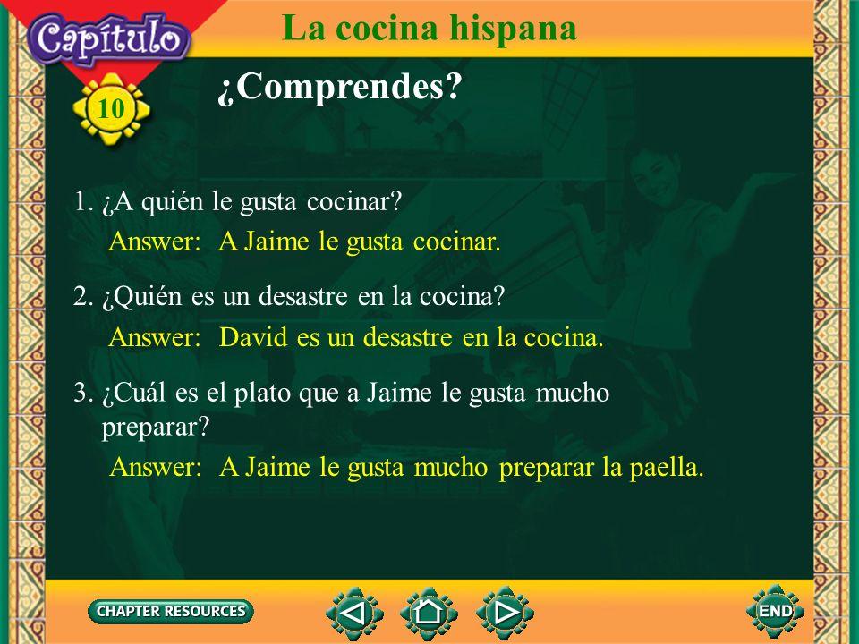 La cocina hispana ¿Comprendes 1. ¿A quién le gusta cocinar
