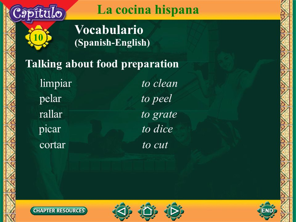 La cocina hispana Vocabulario Talking about food preparation limpiar