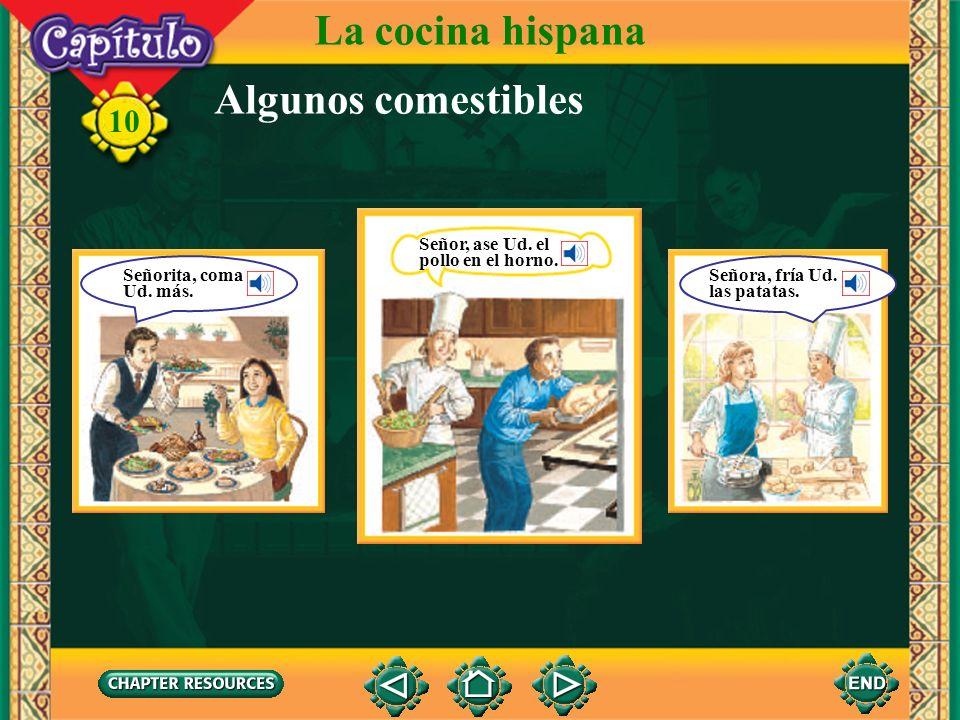 La cocina hispana Algunos comestibles Señor, ase Ud. el