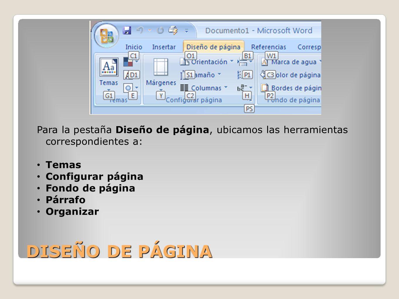 Para la pestaña Diseño de página, ubicamos las herramientas correspondientes a: