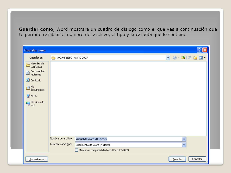 Guardar como, Word mostrará un cuadro de dialogo como el que ves a continuación que te permite cambiar el nombre del archivo, el tipo y la carpeta que lo contiene.