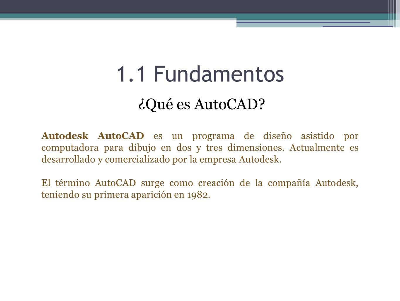 1.1 Fundamentos ¿Qué es AutoCAD