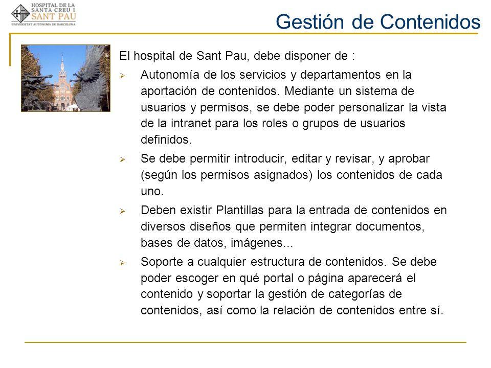 Gestión de Contenidos El hospital de Sant Pau, debe disponer de :