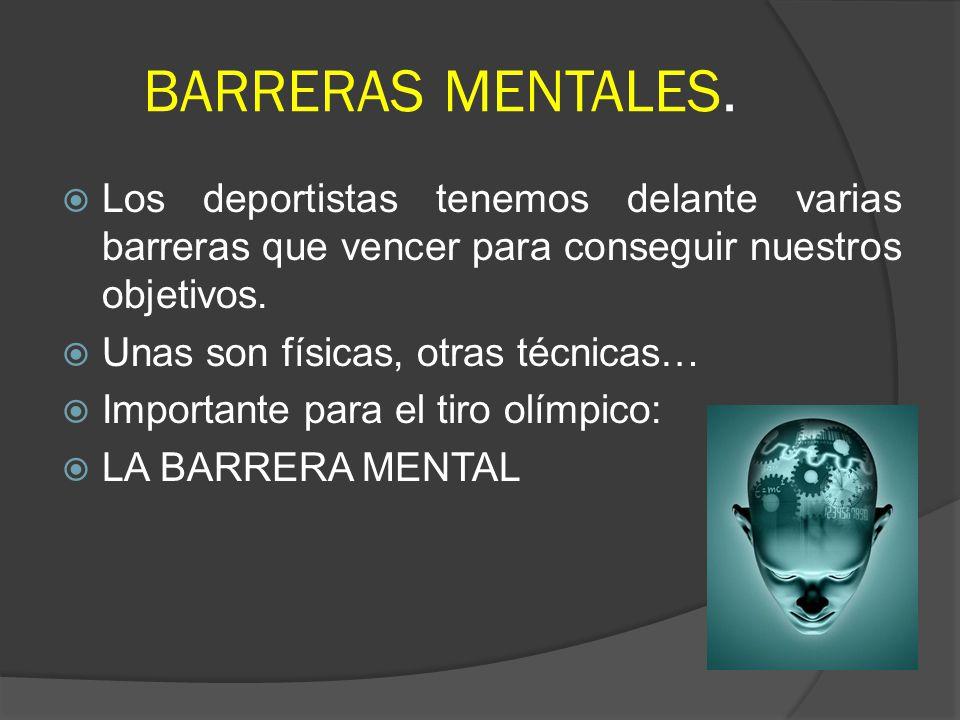 BARRERAS MENTALES. Los deportistas tenemos delante varias barreras que vencer para conseguir nuestros objetivos.
