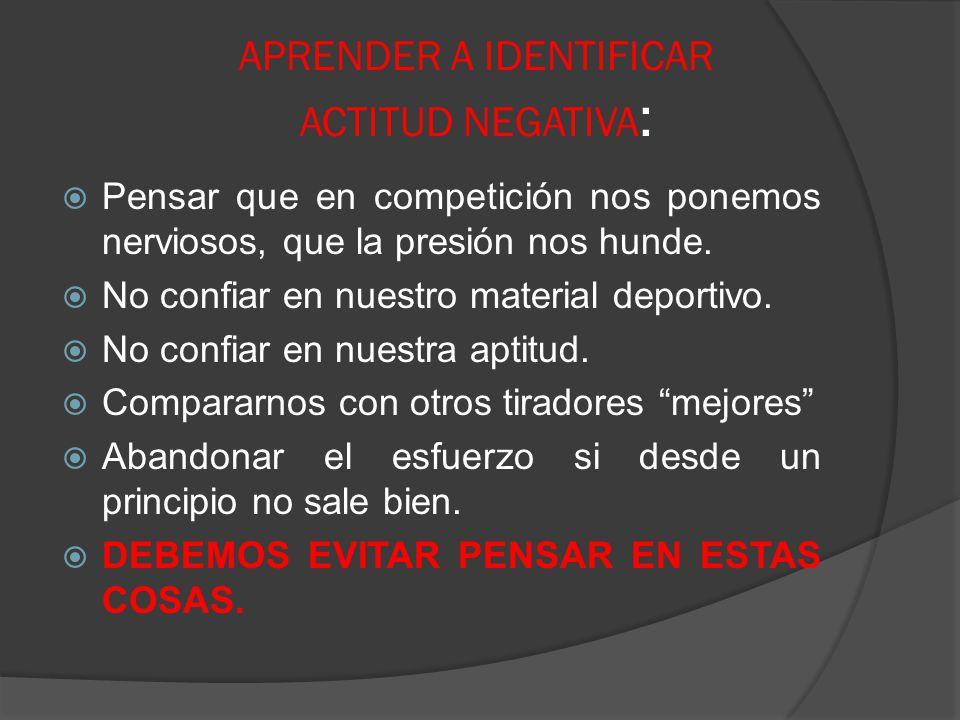 APRENDER A IDENTIFICAR ACTITUD NEGATIVA: