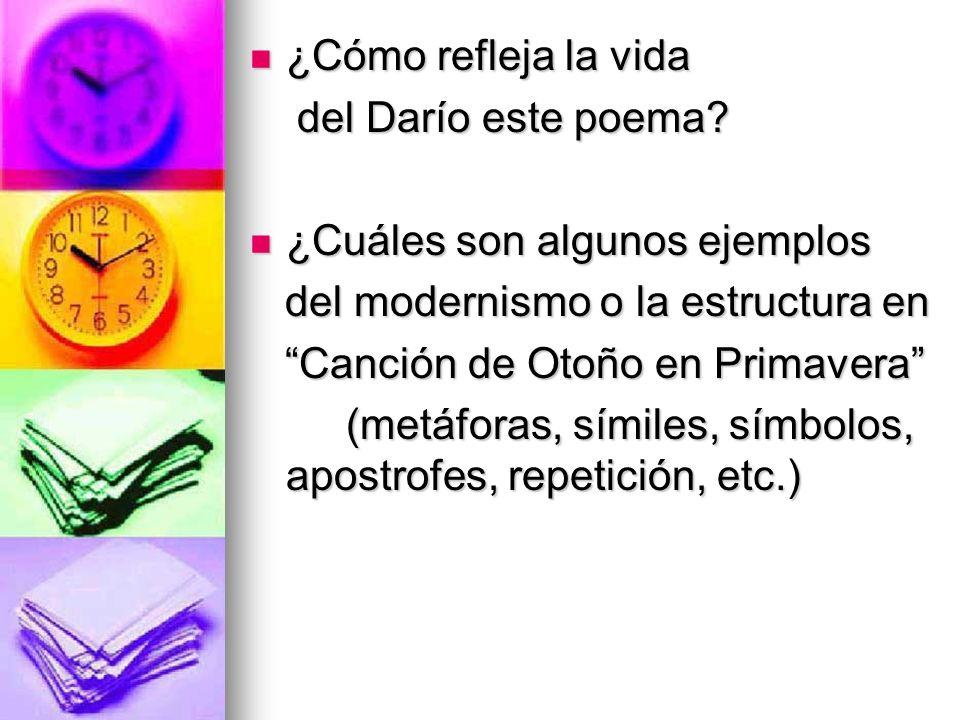 ¿Cómo refleja la vida del Darío este poema ¿Cuáles son algunos ejemplos. del modernismo o la estructura en.