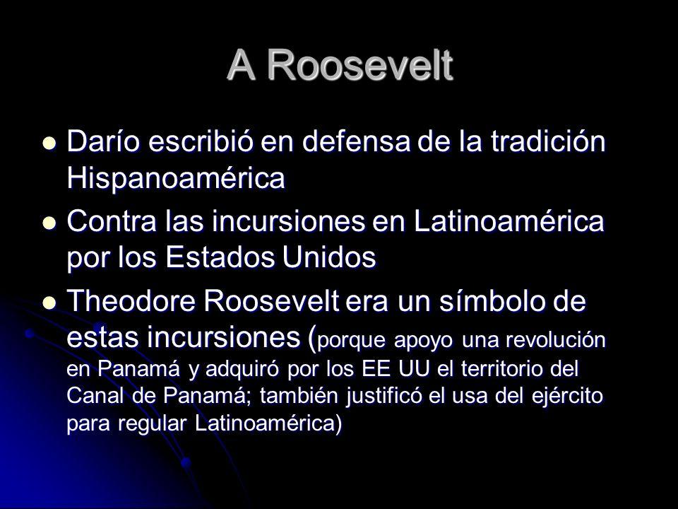 A Roosevelt Darío escribió en defensa de la tradición Hispanoamérica