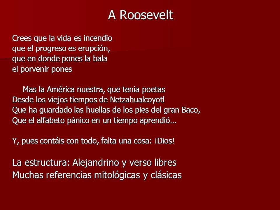 A Roosevelt La estructura: Alejandrino y verso libres