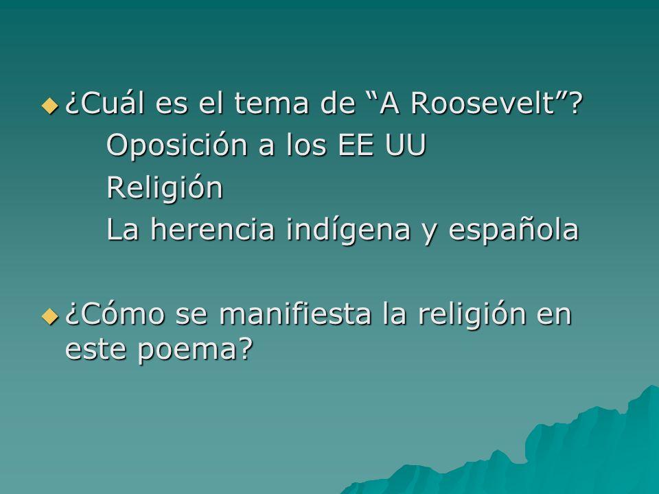¿Cuál es el tema de A Roosevelt