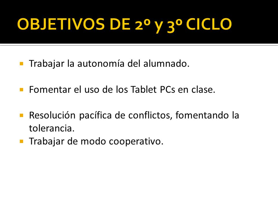 OBJETIVOS DE 2º y 3º CICLO Trabajar la autonomía del alumnado.