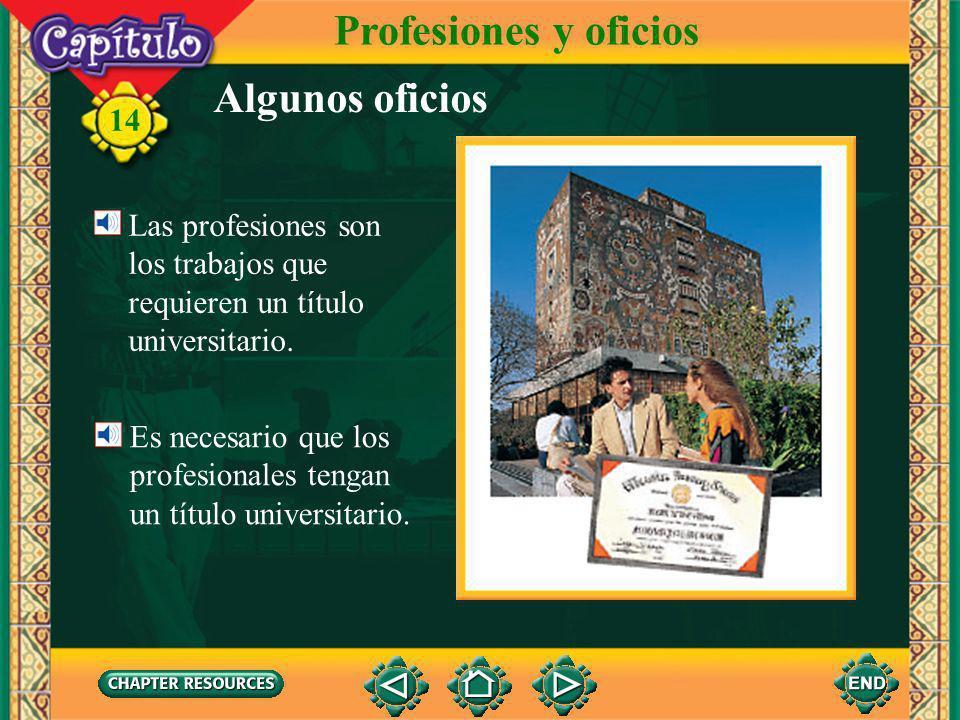 Profesiones y oficios Algunos oficios Las profesiones son