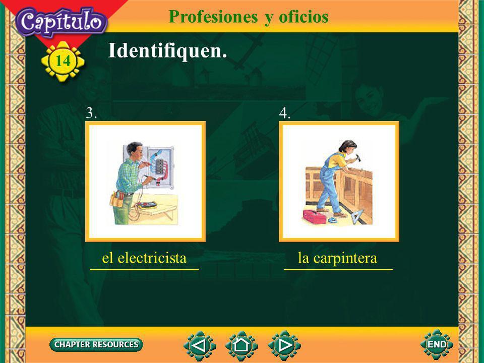 Identifiquen. Profesiones y oficios 3. 4. el electricista