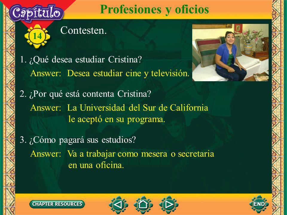 Profesiones y oficios Contesten. 1. ¿Qué desea estudiar Cristina