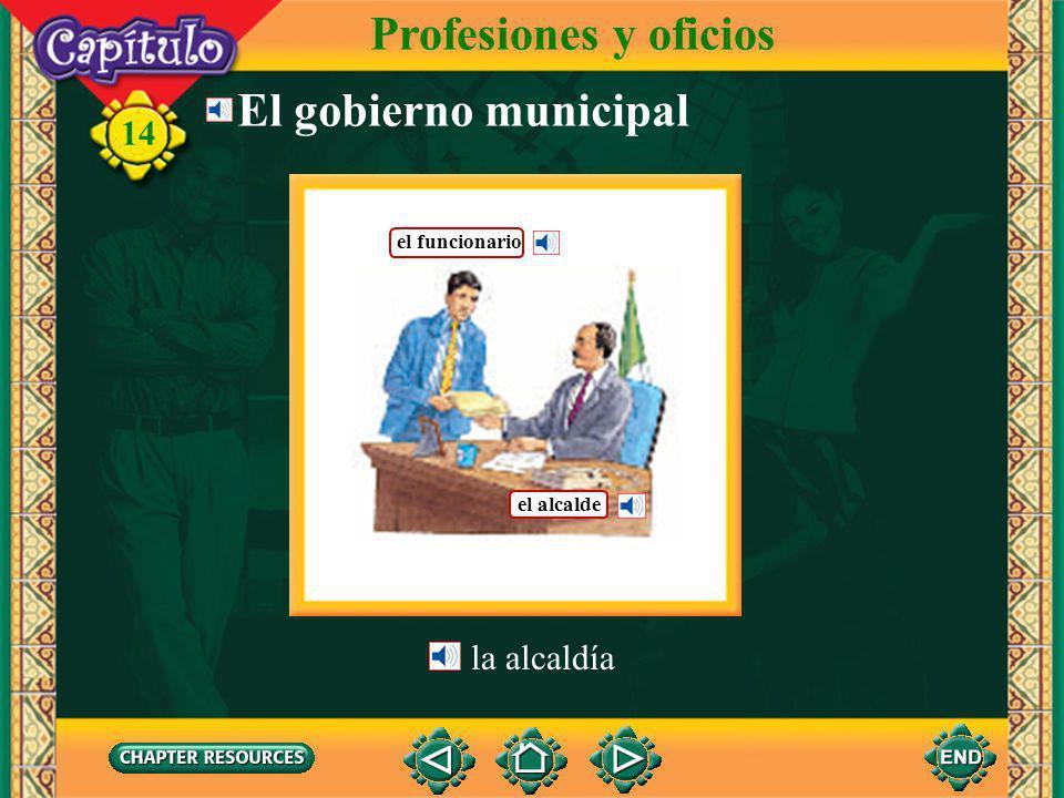 Profesiones y oficios El gobierno municipal la alcaldía el funcionario
