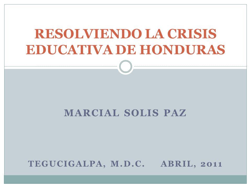 RESOLVIENDO LA CRISIS EDUCATIVA DE HONDURAS