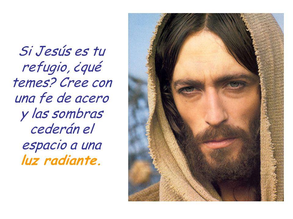 12 Si Jesús es tu refugio, ¿qué temes.