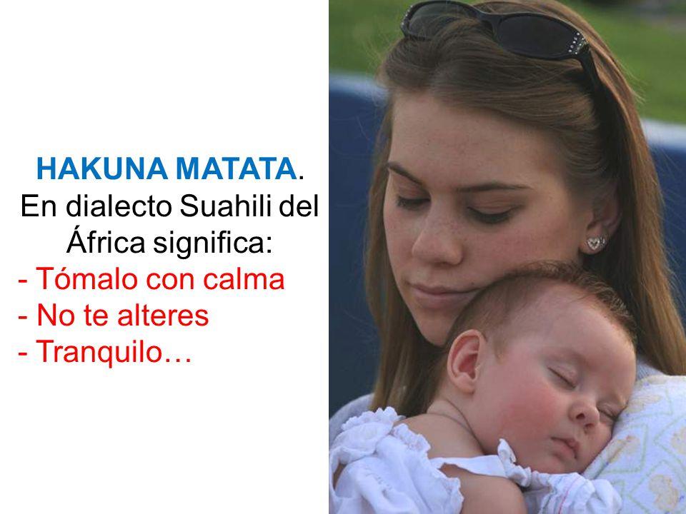 En dialecto Suahili del África significa: