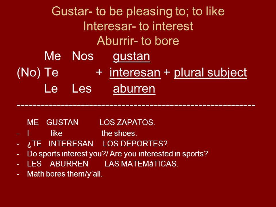 (No) Te + interesan + plural subject Le Les aburren