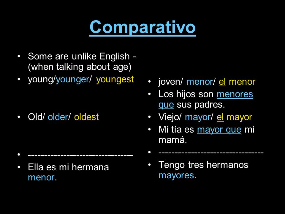 Comparativo Some are unlike English -(when talking about age)