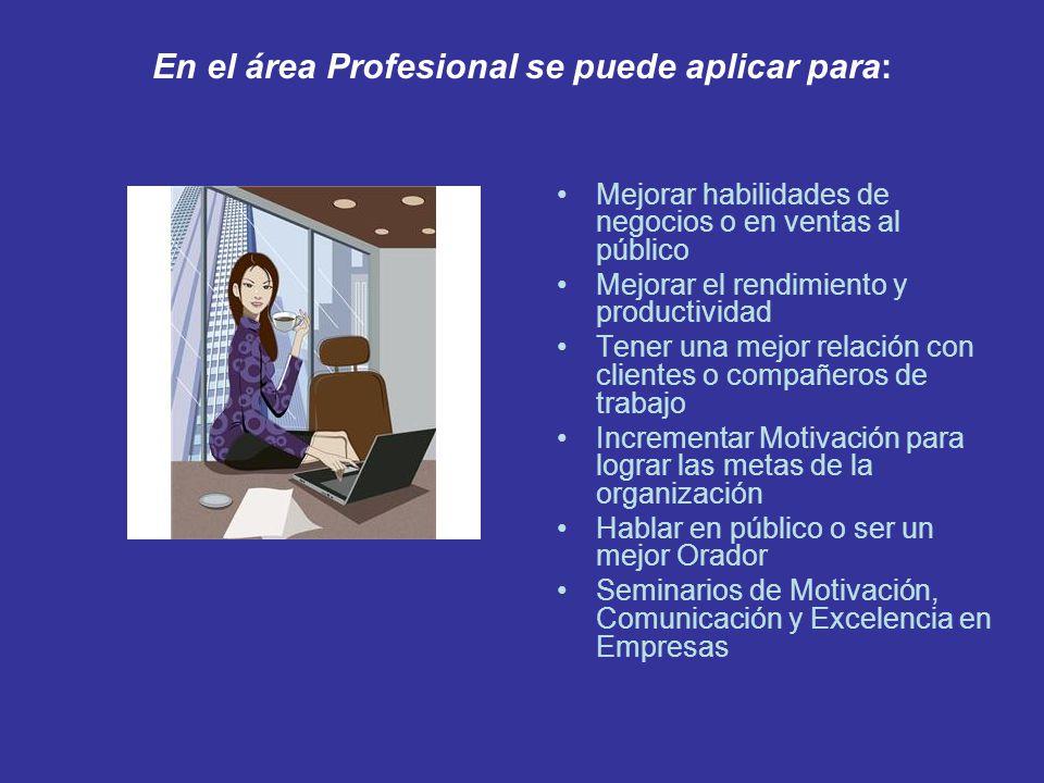 En el área Profesional se puede aplicar para: