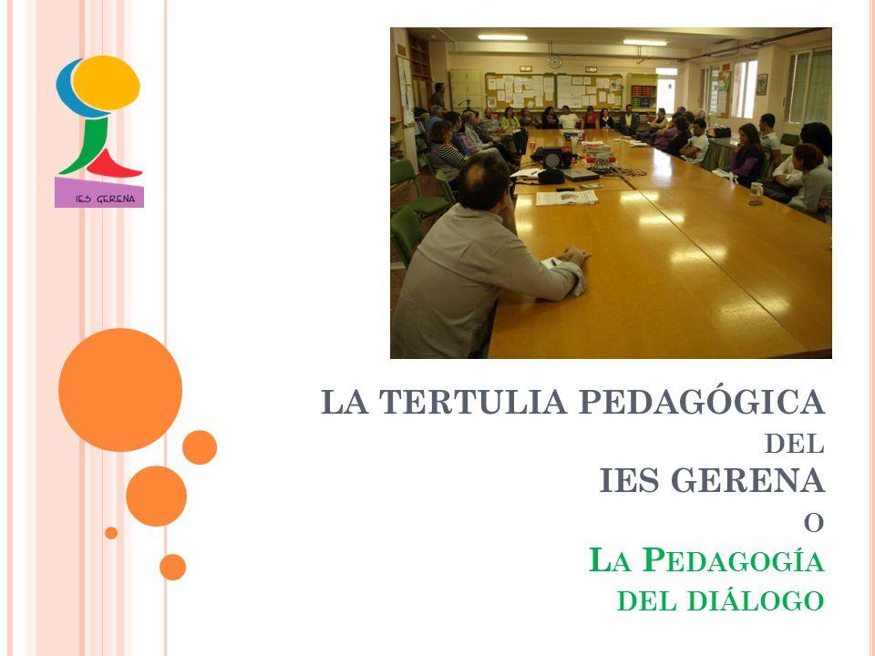 LA TERTULIA PEDAGÓGICA del IES GERENA o La Pedagogía del diálogo