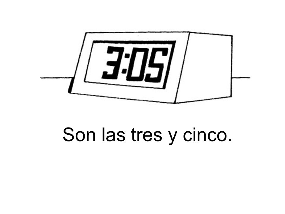 Son las tres y cinco.