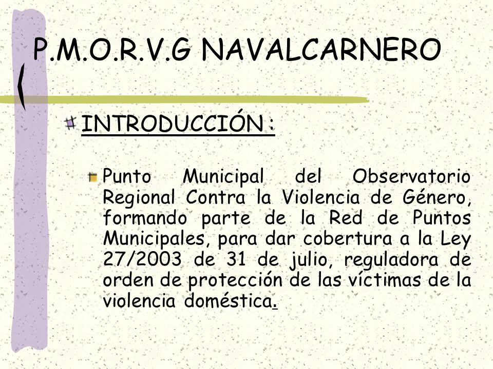 P.M.O.R.V.G NAVALCARNERO INTRODUCCIÓN :