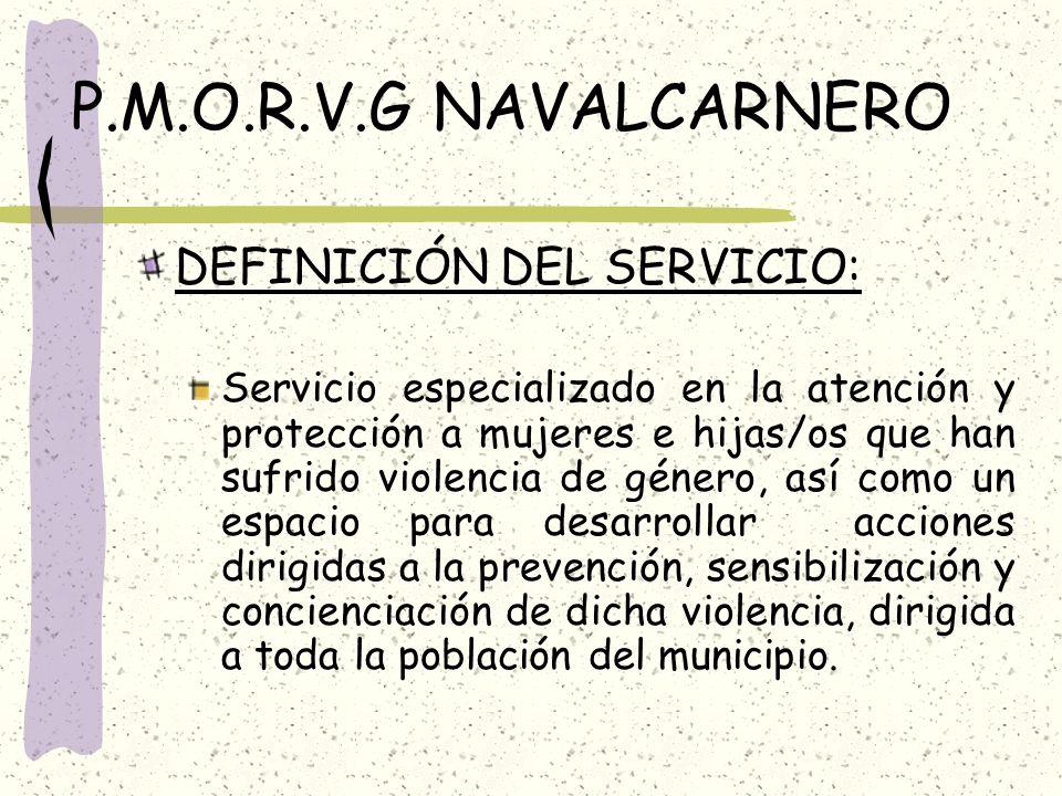 P.M.O.R.V.G NAVALCARNERO DEFINICIÓN DEL SERVICIO:
