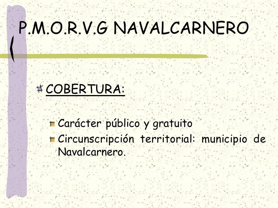 P.M.O.R.V.G NAVALCARNERO COBERTURA: Carácter público y gratuito